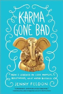 Karma Gone Bad: How I Learned to Love Mangos, Bollywood, and Water Buffalo (Paperback)