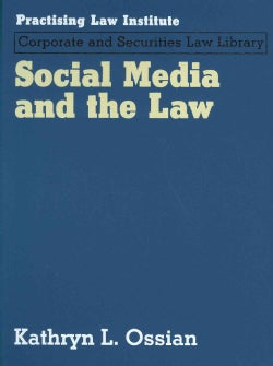 Social Media and the Law (Loose-leaf)