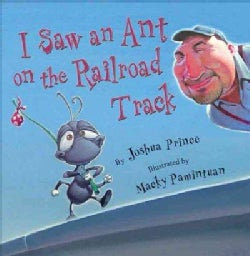 I Saw an Ant on the Railroad Track (Hardcover)