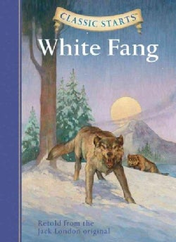 White Fang: Retold from the Jack London Original (Hardcover)