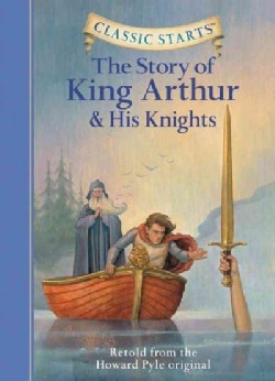 The Story of King Arthur and His Knights (Hardcover)