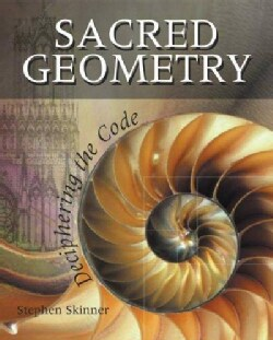 Sacred Geometry: Deciphering the Code (Paperback)