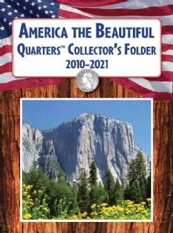 America the Beautiful Quarters Collector's Folder 2010-2021 (Board book)