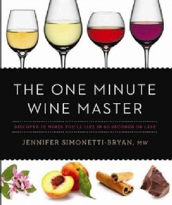 The One Minute Wine Master: Discover 10 Wines You'll Like in 60 Seconds or Less (Hardcover)