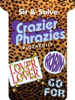 Sit & Solve Crazier Phrazies (Paperback)