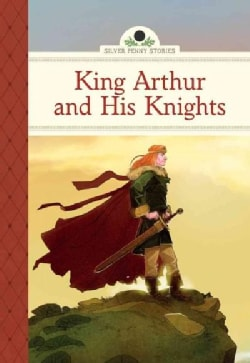 King Arthur and His Knights (Hardcover)