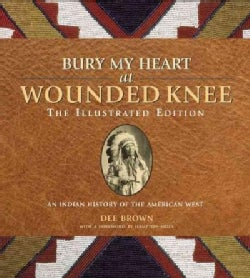 Bury My Heart at Wounded Knee: An Indian History of the American West (Paperback)