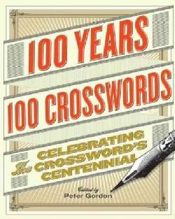100 Years, 100 Crosswords: Celebrating the Crossword's Centennial (Paperback)