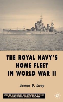 The Royal Navy's Home Fleet in World War II (Hardcover)