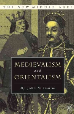 Medievalism And Orientalism: Three Essays on Literature, Architecture and Cultural Identity (Hardcover)