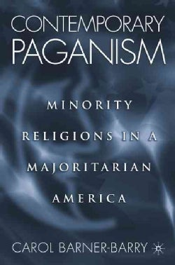 Contemporary Paganism: Minority Religions in a Majoritarian America (Hardcover)