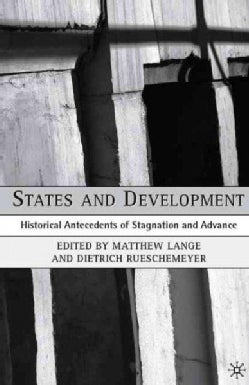 States And Development: Historical Antecedents Of Stagnation And Advance (Paperback)
