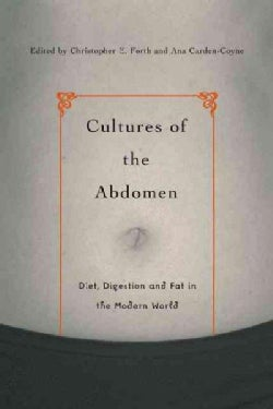 Cultures Of The Abdomen: Diet, Digestion, and Fat in the Modern World (Hardcover)