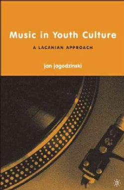 Music In Youth Culture: A Lacanian Approach (Hardcover)