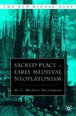 Sacred Place In Early Medieval Neoplatonism (Hardcover)
