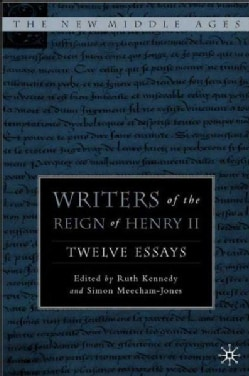 Writers Of The Reign Of Henry II: Twelve Essays (Hardcover)