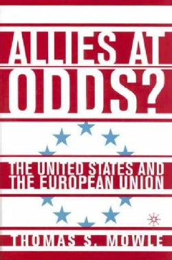Allies At Odds?: The United States and the European Union (Paperback)