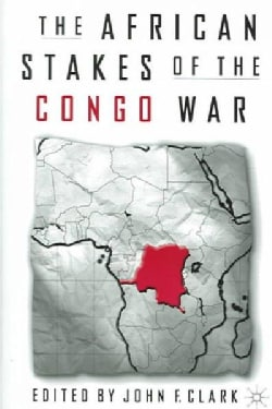 The African Stakes Of The Congo War (Paperback)