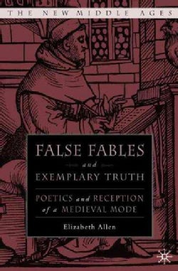 False Fables And Exemplary Truth In Later Middle Engllish Literature (Hardcover)