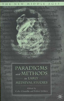 Paradigms And Methods in Early Medieval Studies (Hardcover)