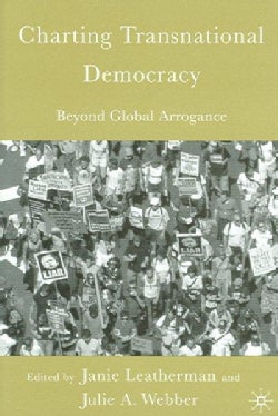Charting Transnational Democracy: Beyond Global Arrogance (Paperback)