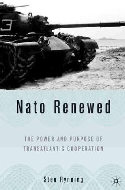 NATO Renewed: The Power And Purpose of Transatlantic Cooperation (Hardcover)