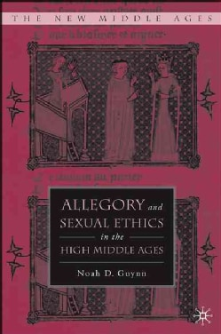 Allegory And Sexual Ethics in the High Middle Ages (Hardcover)