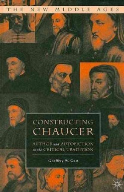 Constructing Chaucer: Author and Persona in the Critical Tradition (Hardcover)