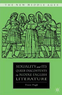 Sexuality and Its Queer Discontents in Middle English Literature (Hardcover)