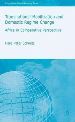 Transnational Moblization And Domestic Regime Change: Africa in Comparative Perspective (Hardcover)