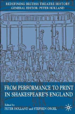 From Performance to Print in Shakespeare's England (Hardcover)