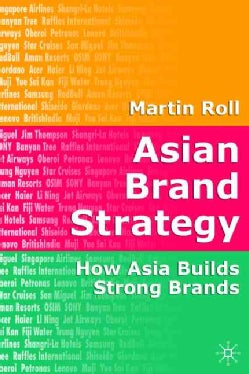 Asian Brand Strategy: How Asia Builds Global Brands (Hardcover)