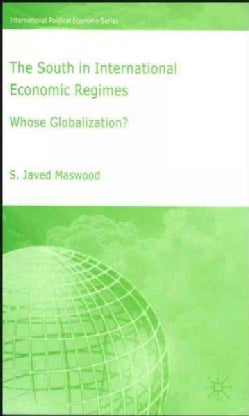 The South in International Economic Regimes: Whose Globalization? (Hardcover)