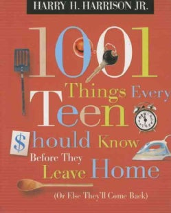 1001 Things Every Teen Should Know Before They Leave Home: Or Else They'll Come Back (Paperback)