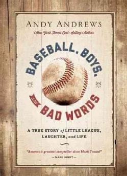 Baseball, Boys, and Bad Words (Hardcover)