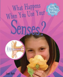 What Happens When You Use Your Senses? (Hardcover)