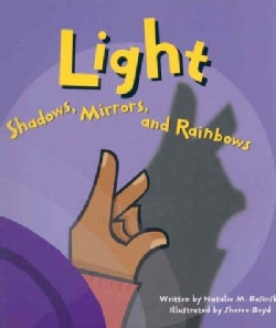 Light: Shadows, Mirrors, and Rainbows (Paperback)