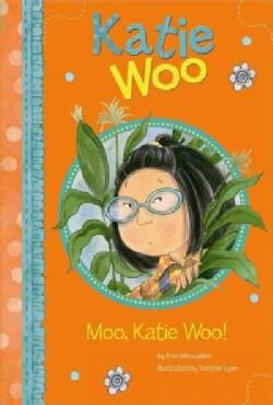Moo, Katie Woo! (Paperback)