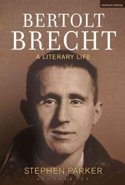 Bertolt Brecht: A Literary Life (Hardcover)