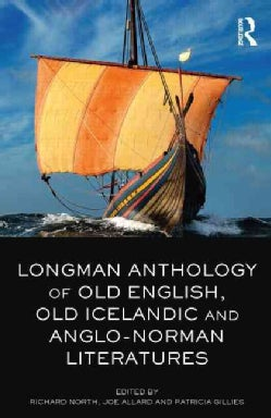 Longman Anthology of Old English, Old Icelandic, and Anglo-norman Literatures (Paperback)