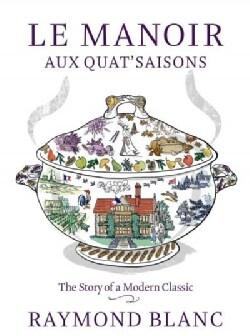 Le Manoir Aux Quat'saisons: The Story of a Modern Classic (Hardcover)