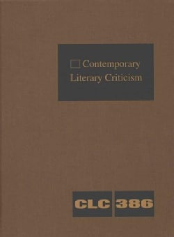 Contemporary Literary Criticism: Criticism of the Works of Today's Novelists, Poets, Playwrights, Short-Story Wri... (Hardcover)