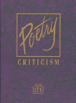 Poetry Criticism: Criticism of the Works of the Most Significant And Widely Studied Poets of World Literature (Hardcover)