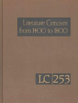 Literature Criticism from 1400 to 1800: Critical Discussion of the Works of 1Fifteenth-, Sixteenth-, 1Seventeenth... (Hardcover)