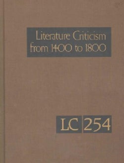 Literature Criticism from 1400 to 1800: Critical Discussion of the Works of Fifteenth- Sixteenth- Seventeenth- an... (Hardcover)