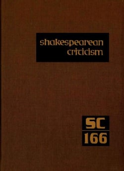 Shakespearean Criticism: Criticism of William Shakespeare's Plays and Poetry, from the First Published Appraisals... (Hardcover)