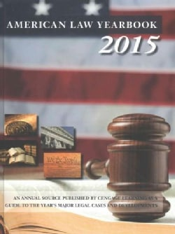 American Law Yearbook 2015: A Guide to the Year's Major Legal Cases and Developments (Hardcover)