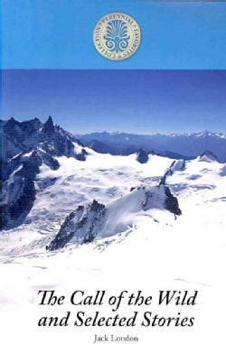 The Call of the Wild and Selected Stories (Paperback)