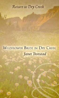 Wildflower Bride in Dry Creek (Hardcover)