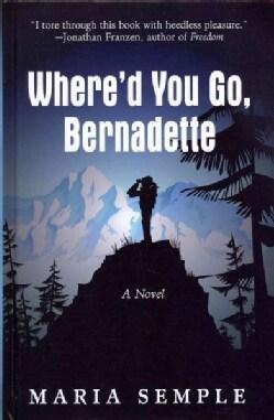Where'd You Go, Bernadette (Hardcover)